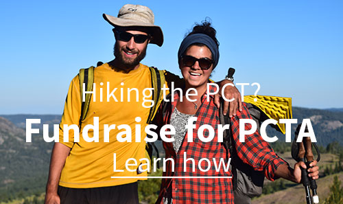 Hiking the PCT? Fundraise for PCTA. Learn how