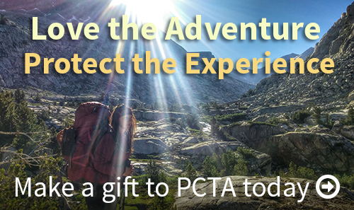 Love the Adventure. Protect the Experience. Make a gift to PCTA today.