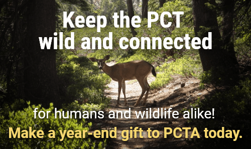 Keep the PCT wild and connected for humans and wildlife alike! Make a year-end gift to PCTA today.