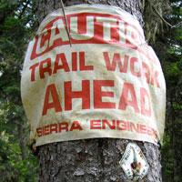 Caution Trail Work - trail closed sign on the Pacific Crest Trail