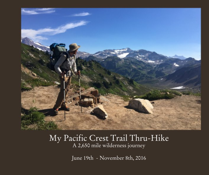 My Pacific Crest Trail Thru Hike A 2650 Mile Wilderness Journey